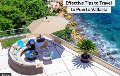 Effective Tips to Travel to Puerto Vallarta