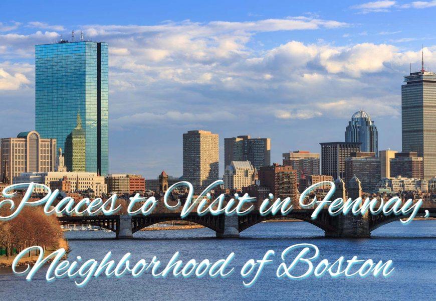 Unusual Places to Visit in Fenway, Neighborhood of Boston